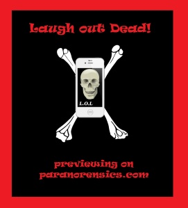 Laugh out Dead - previewing on